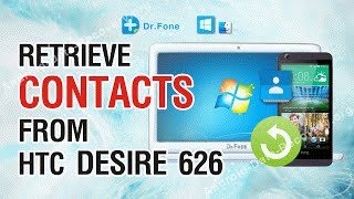 How to Retrieve Lost or Deleted Contacts from HTC Desire 626