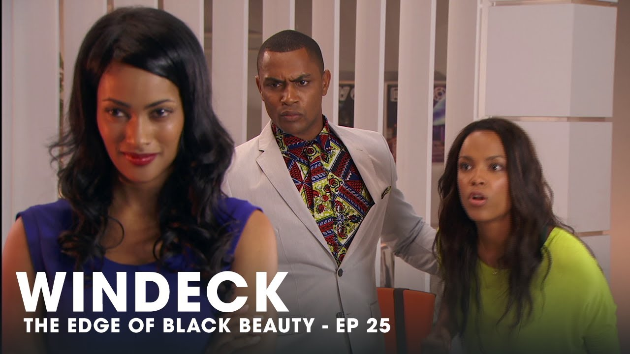 Download WINDECK EP25 - THE EDGE OF BLACK BEAUTY, SEDUCTION, REVENGE AND POWER ✊🏾😍😜- FULL EPISODE