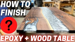 How To Finish aฑ Epoxy + Wood Table (For Beginners + Pro's)