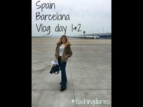 ✈ Travel Vlog 1: Spain 2015 (Barcelona) vlog day 1&2 ✈ FlashingDiaries