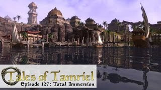 Tales of Tamriel Episode 127: Total Immersion