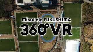 Mira(i)cle FUKUSHIMA 360°VR