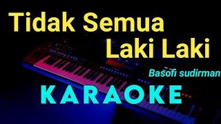 Download lagu TIDAK SEMUA LAKI LAKI - Basofi Sudirman - KARAOKE TEMBANG KENANGAN
