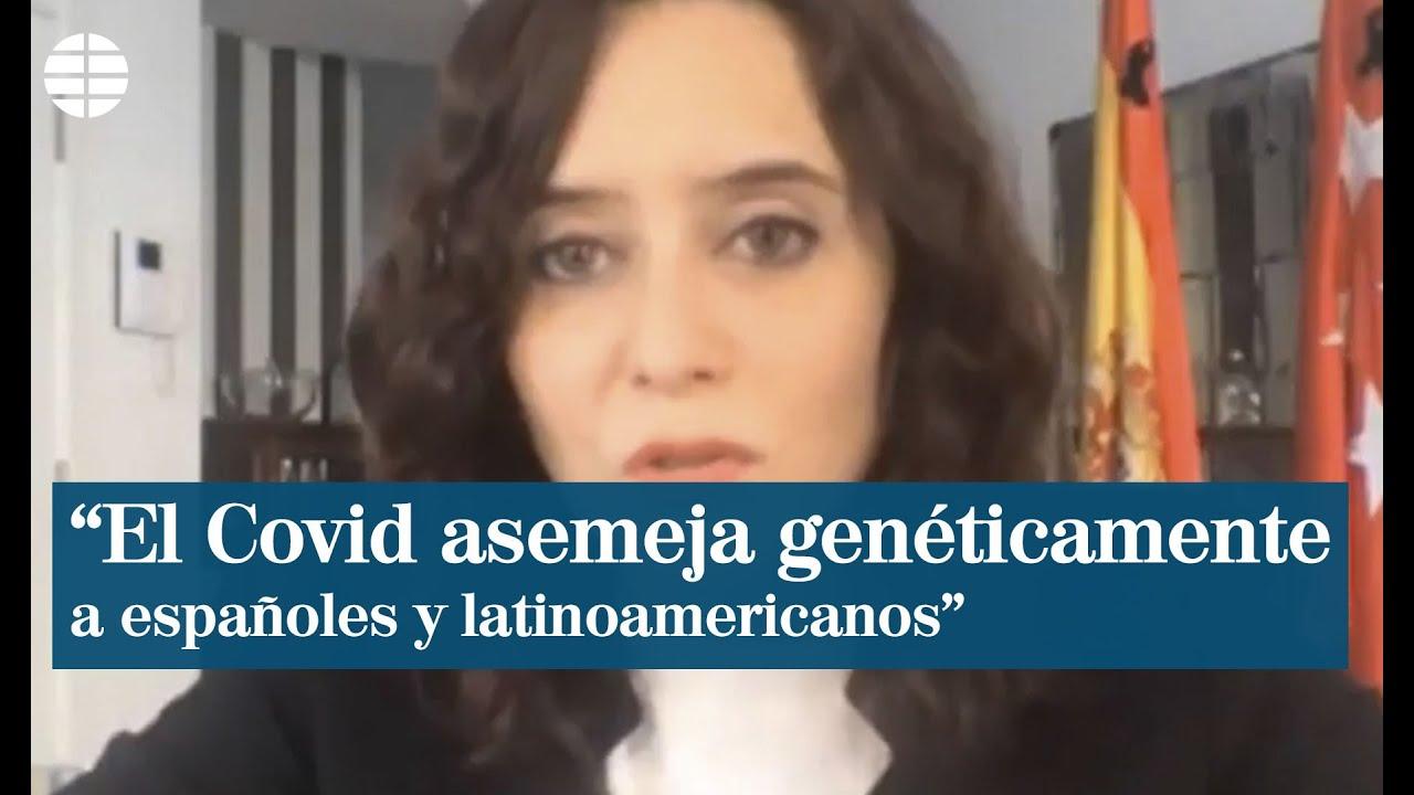 """Ayuso dice que el Covid """"asemeja genéticamente"""" a españoles y ..."""