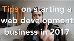 Tips on Starting a Web Development Business in 2017
