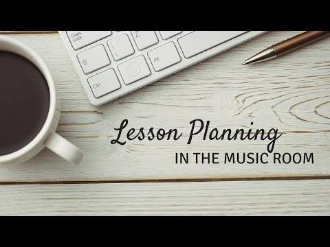 Lesson Planning For The Music Classroom