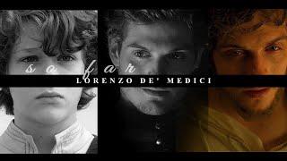 Lorenzo De' Medici || So Far  Medici: The Magnificent