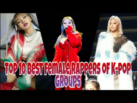 Top 10 Best Female Rappers Of K-pop Groups