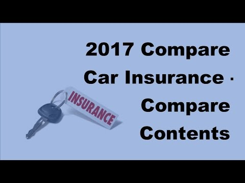 2017 Compare Car Insurance |Compare Contents Insurance To Find Cheaper Auto Insurance Policies