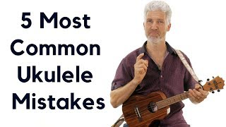 5 Most Common Ukulele Mistakes And How To Fix Them