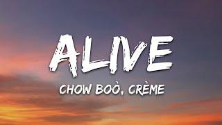 Chow Boò, CRÈME - Alive (Lyrics) [7clouds Release]