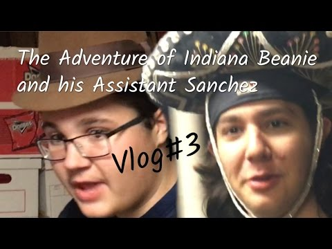 The Adventure of Indiana Beanie and his Assistant Sanchez/ Vlog#3 (Ft. Glatiator311)