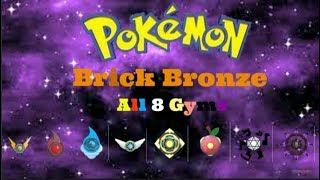 Roblox - Pokemon Brick Bronze - All Gyms