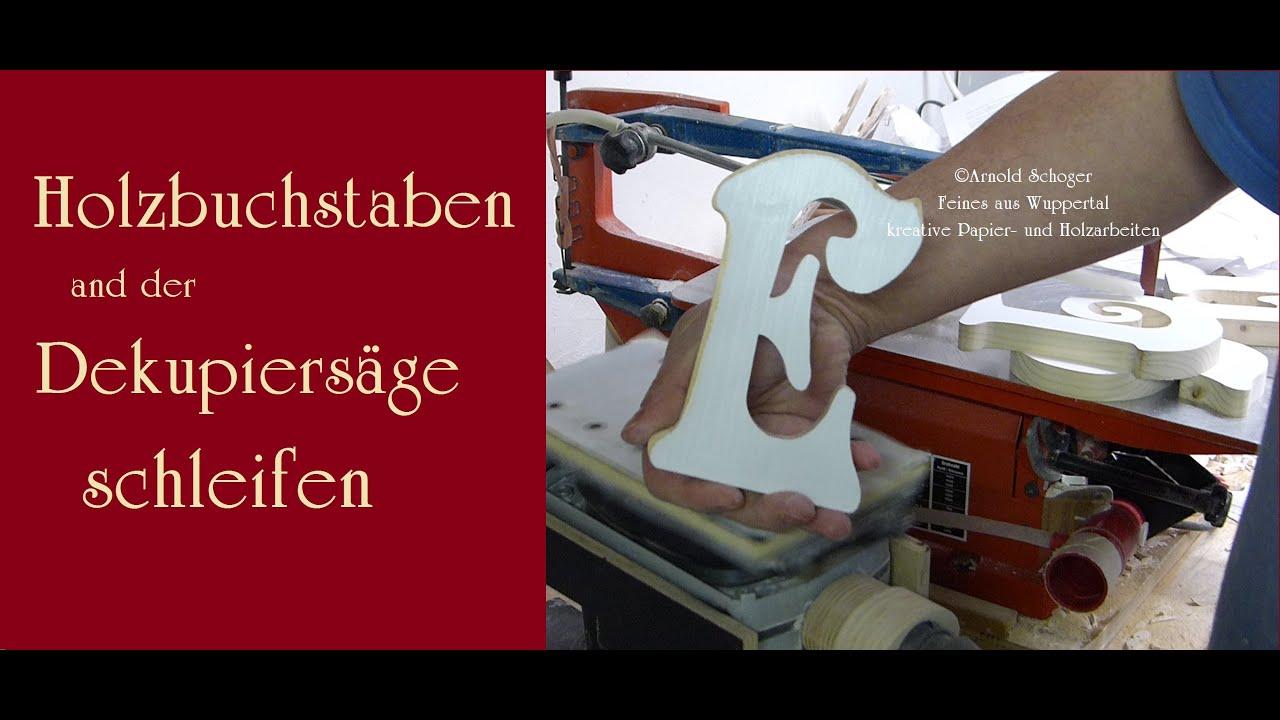 Holzbuchstaben An Der Hegner Dekupiersäge Schleifen