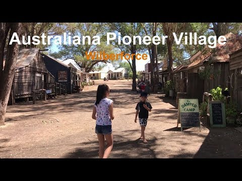 The Australiana Pioneer Village -Wilberforce