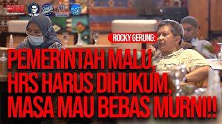 ROCKY GERUNG: PEMERINTAH MALU, HRS HARUS DIHUKUM, MASA MAU BEBAS MURNI!!