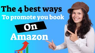 How To Promote Your Book On Amazon - How Do You Promote Your Book On Amazon