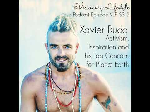 VLP S3 3  Xavier Rudd on Activism,  Inspiration and  his Top Concern for Planet Earth