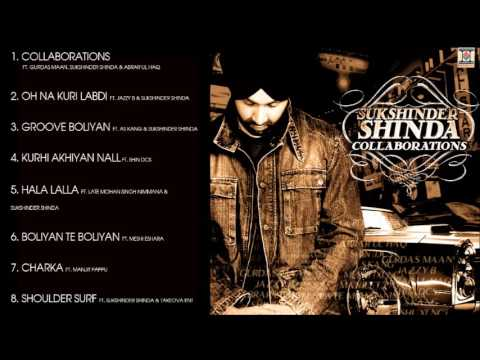 COLLABORATIONS - SUKSHINDER SHINDA - FULL SONGS JUKEBOX