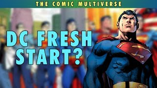 DC Fresh Start? | The Comic Multiverse Ep.96