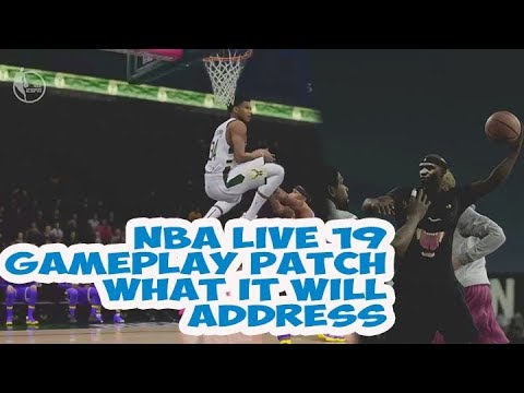 NBA LIVE 19 GAMEPLAY PATCH ADDRESSING THE GAME FINALLY