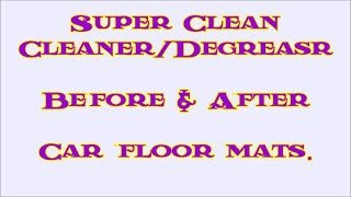 Super Clean Cleaner/Degreaser  on car floor mats
