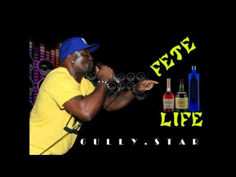 (Antigua Carnival 2016 Soca Music ) Gully Star - FETE LIFE