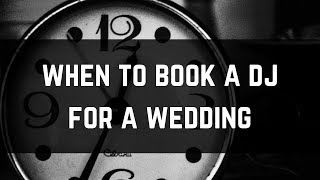 When to Book A DJ For a Wedding