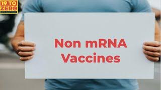 Non mRNA Vaccines   19 to Zero