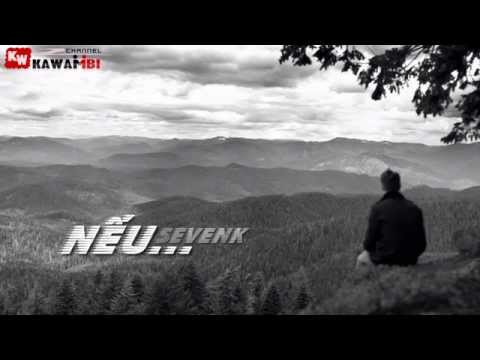 Nếu - Sevenk [ Video Lyrics ]