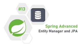 13 - What is Entity Manager and How to use with Spring MVC? | Entity Manager | JPA | Hibernate
