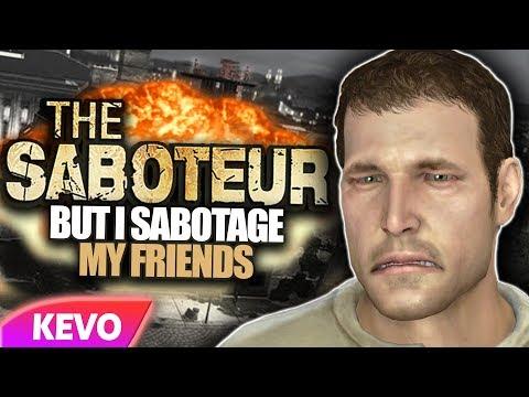 The Saboteur but I sabotage my friends