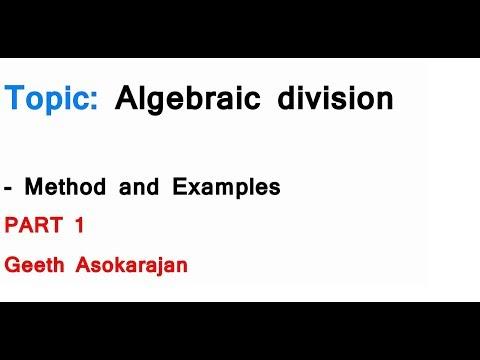 Algebraic division PART 1 - Method and Examples