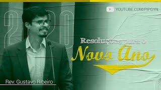 Resoluções Para o Novo Ano - Esdras 7:1-10 | Rev. Gustavo Ribeiro