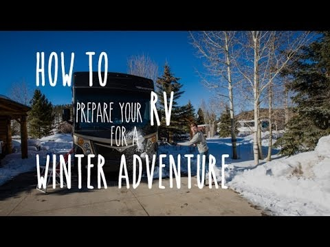 How To Prepare Your RV for a Winter Adventure
