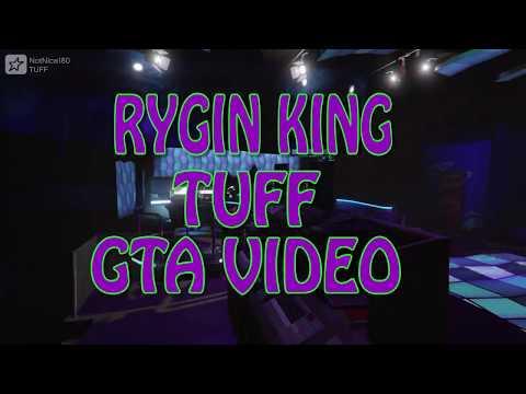 RYGIN KING - TUFF [Official GTA Music Video HD] 2018