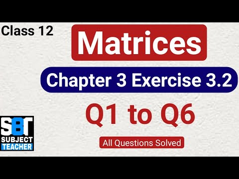Download Chapter 3 Matrices Exercise 3.2 (Q1 to Q6) class 12 Maths    NCERT