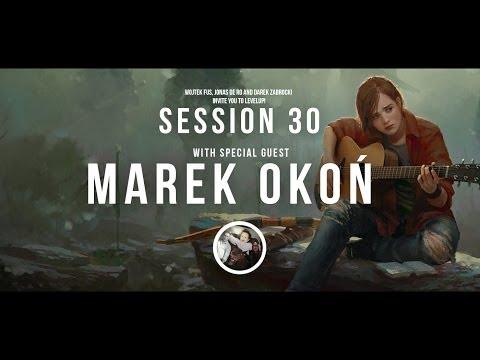 Level Up! Session 30 with MAREK OKON