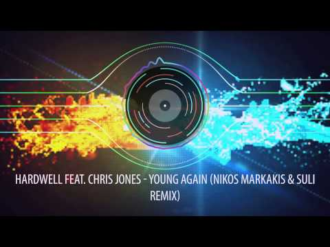 Hardwell Feat. Chris Jones - Young Again (Nikos Markakis & Suli Remix)