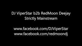 DJ ViperStar b2b RedMoon Deejay - Strictly Mainstream (HD)