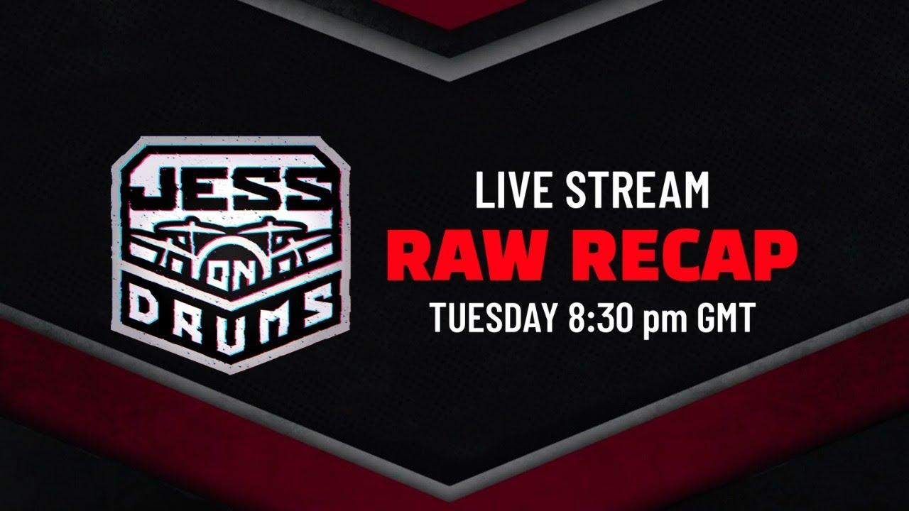RAW Recap Live Stream