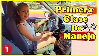 PRIMERA CLASE DE MANEJO/APRENDE A CONDUCIR