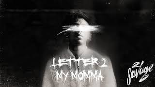 [3.01 MB] 21 Savage - Letter 2 My Momma (Official Audio)