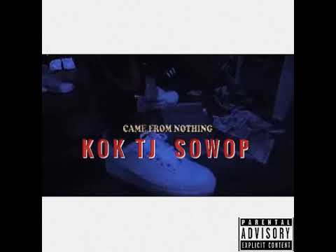 KOK TJ feat. Sowop - Came From Nothing (Audio)