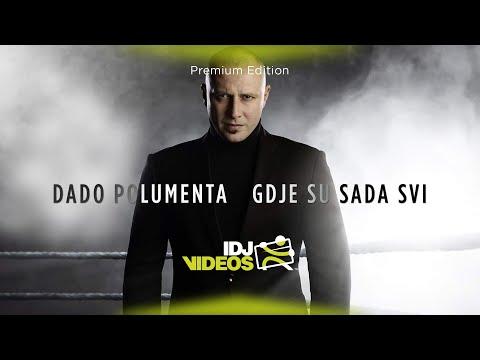Смотреть клип Dado Polumenta - Gdje Su Sada Svi