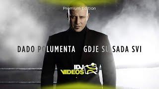 DADO POLUMENTA - GDJE SU SADA SVI (OFFICIAL VIDEO)
