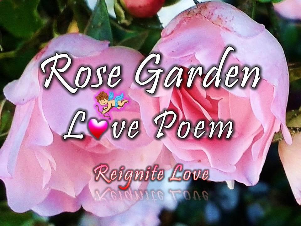 ROSE LOVE POEM 2: Rose Garden by Reignite Love - YouTube