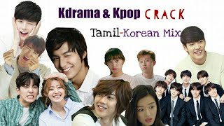 Kdrama & Kpop on Crack | Tamil - Korean Mix | Multidrama | Funny Mix