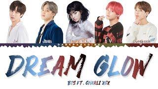 Baixar BTS ft. Charli XCX - Dream Glow (Color Coded Lyrics)