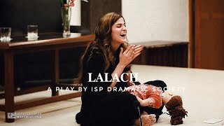 LALACH - A Play | Highlights | ISP Dramatic Society | UA Philms